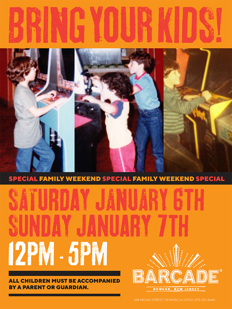 Barcade® Family Weekend 12pm to 5pm — January 6th and 7th, 2018 at Barcade in Newark, New Jersey