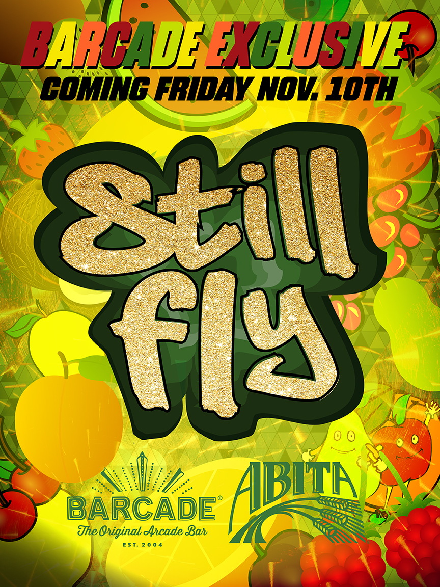 Barcade® Exclusive : Abita Still Fly Launch — November 10, 2017 at Barcade® in Newark, NJ | Available only at Barcade® Locations while supplies last