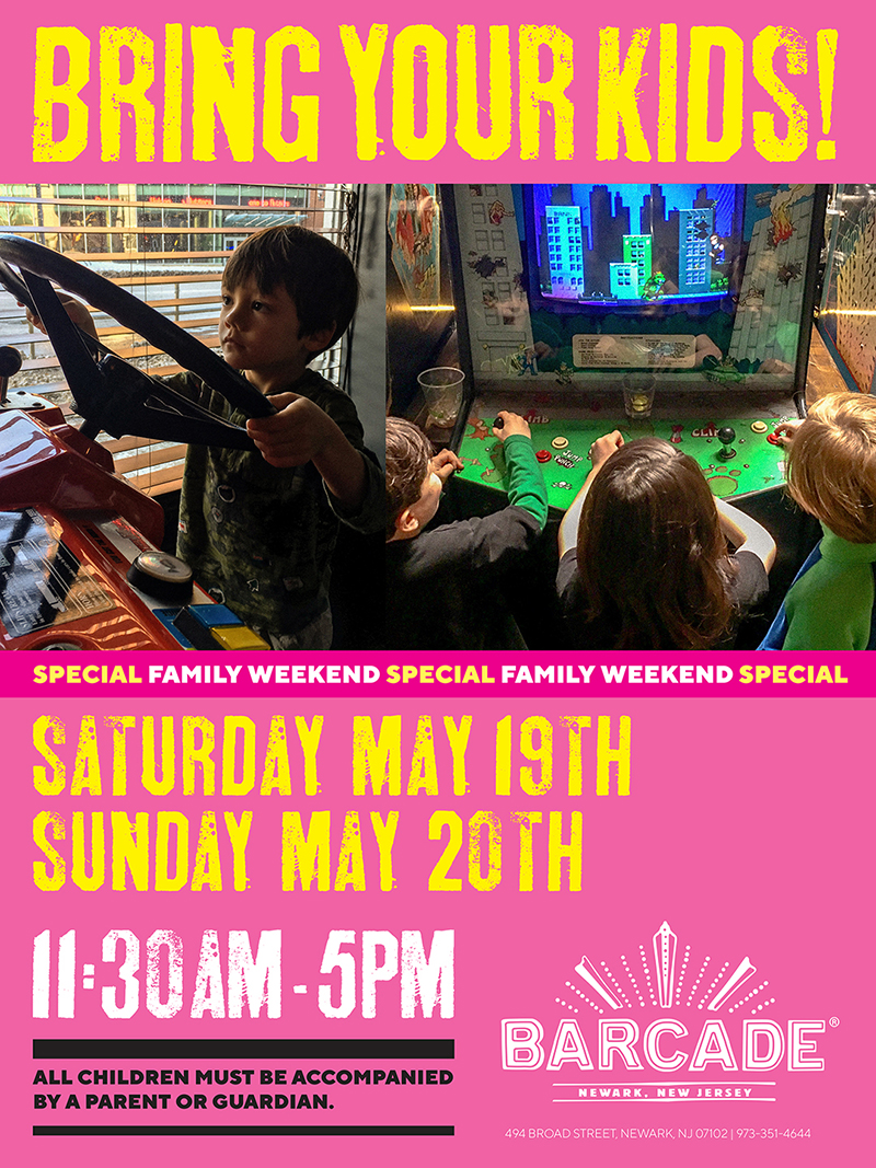 Barcade®Family Weekend 12pm to 5pm — May 19 and 20, 2018 | All children must be accompanied by a parent or guardian