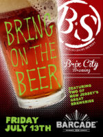 Bring On The Beer! with Bolero Snort Brewery and Brix City Brewing — July 13, 2018 at Barcade® in Newark, NJ