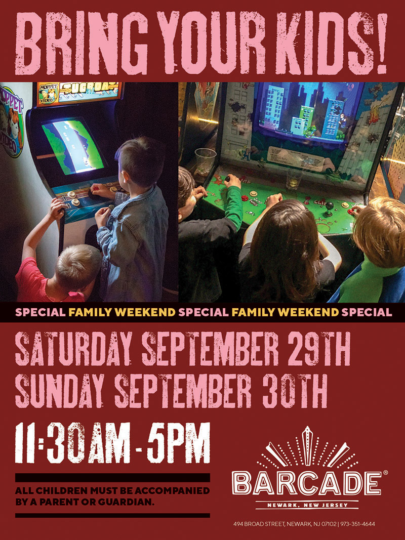 Barcade® Family Weekend 12pm to 5pm — September 29 and 30, 2018 in Newark, NJ only