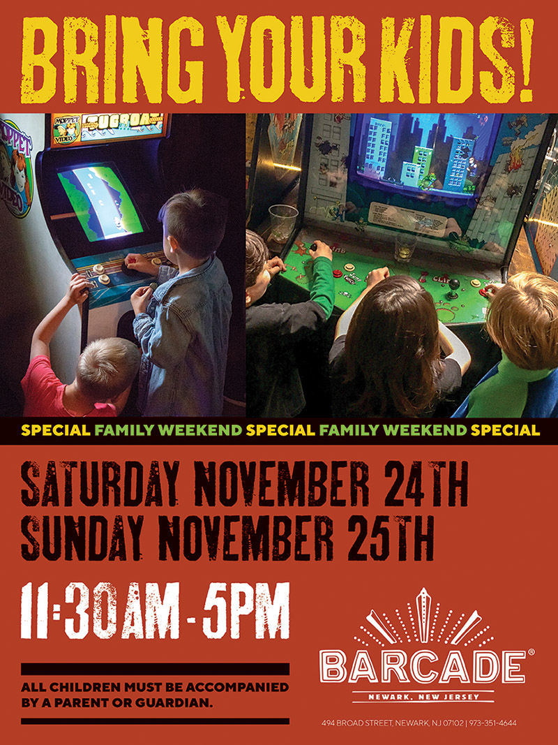 Barcade® Family Weekend 11:30AM to 5PM — November 24th and 25th, 2018 in Newark, NJ only