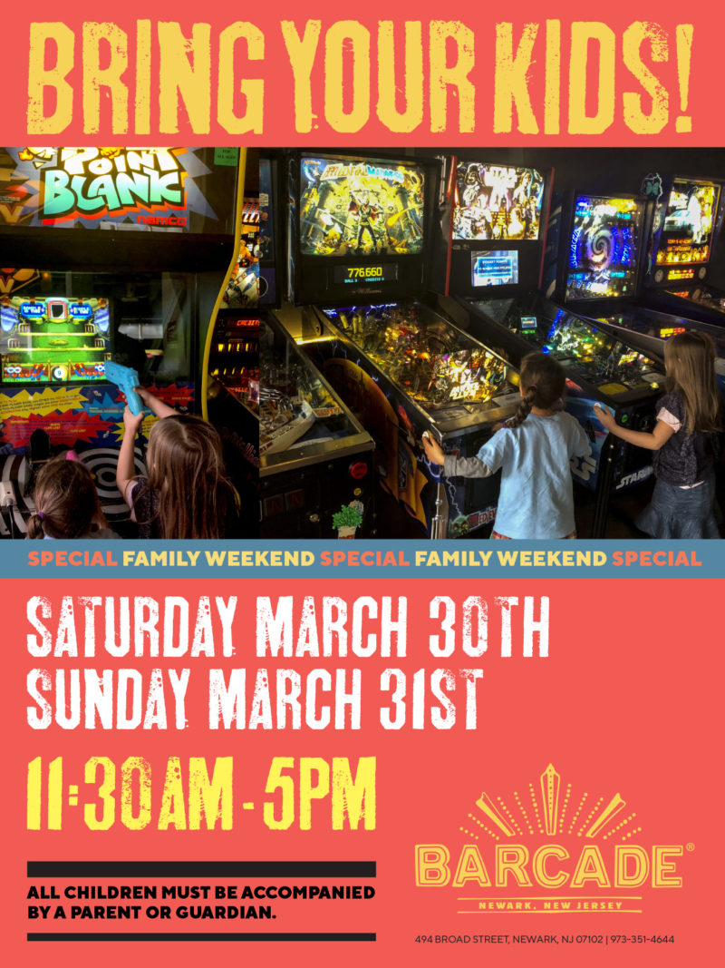 Barcade® Family Weekend — March 30th and 31st, 2019 11:30AM to 5PM in Newark, NJ only